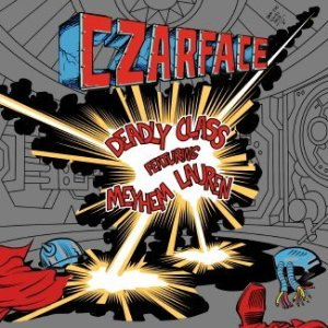 CZARFACE f. Meyhem Lauren-Deadly Class (2) (1)